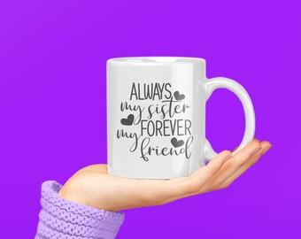 Always My Sister Coffee Mug