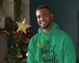 Dont Get Your Tinsel Unisex Hoodie