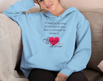 It Takes a Second To Say I Love You Hoodie Sweatshirt