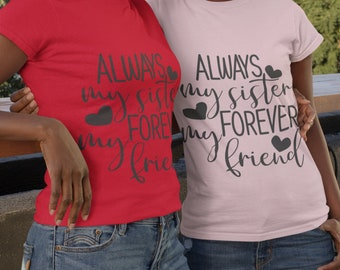 Always My Sister Unisex T Shirt