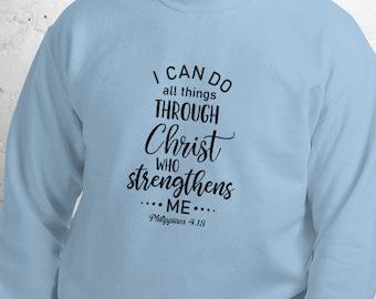 I can do all things threw Christ Unisex Sweatshirt