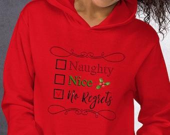 Naughty Nice No Regrets Unisex Hoodie