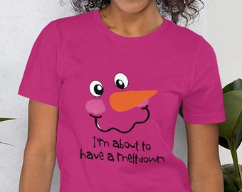 Im about to have a Meltdown Short-Sleeve Unisex T-Shirt