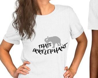 Thats Irrelephant Unisex Short Sleeve T-Shirt