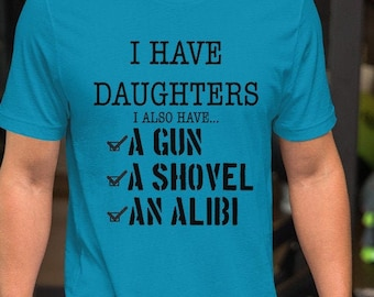 I Have Daughters Short-Sleeve Unisex T-Shirt