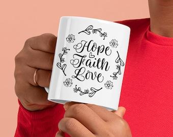 Hope Faith Love Ceramic Mug