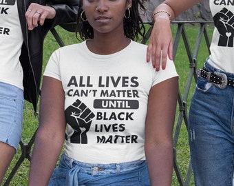 All Lives Cant Matter Unisex T Shirt Black Lives Matter