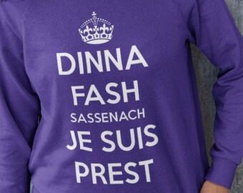 Dinna Fash Sassenach Sweatshirt