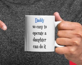 Daddy So Easy To Operate White Ceramic Mug