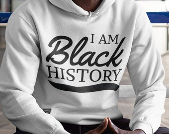 I am Black History Hoodie Sweatshirt