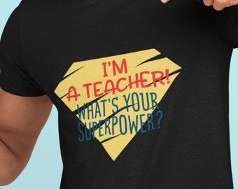 Im A Teacher Whats Your Super Power Unisex Short Sleeve T-Shirt