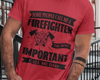 Some People Call Me a Firefighter T Shirt