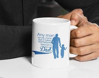 Any Man Can Be  A Father Ceramic Mug