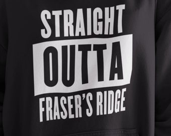 Outlander Straight Outa Frasers Ridge Hoodie