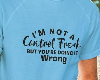 Im not a control freak  Short-Sleeve Unisex T-Shirt