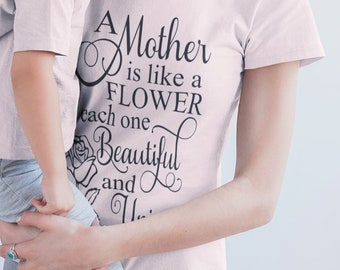A Mother Is Like A Flower Tee