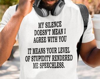 My Silence Doesn't Mean  Unisex T-Shirt Unisex T-Shirt