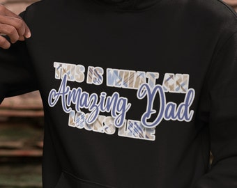 This is what an Amazing Dad Unisex Hoodie