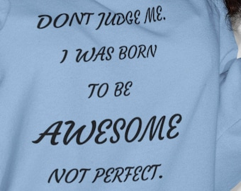 I was born To be Awesome Unisex Sweatshirt