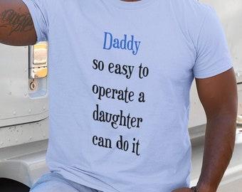 Crew Neck Daddy so easy to Operate Unisex Tee