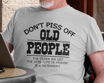 Dont Piss off old people Short-Sleeve Unisex T-Shirt