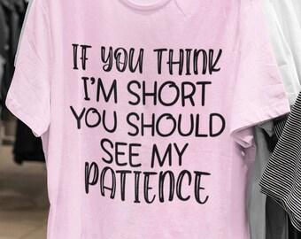 If you think Im Short  Short-Sleeve Unisex T-Shirt