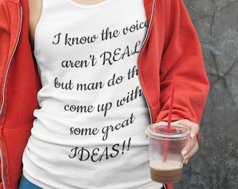 I know the Voices Arent Real Unisex Tank Top
