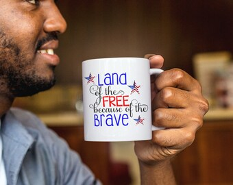 Land of the Free Because of the Brave Mugs