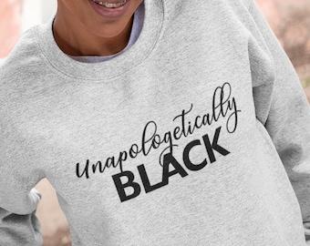 Unapologetically  Black Unisex Sweatshirt
