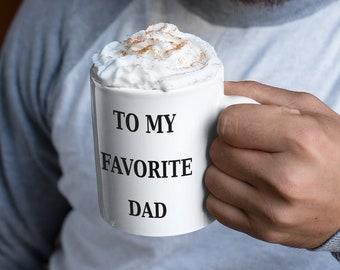 To My Favorite Dad Ceramic Mugs