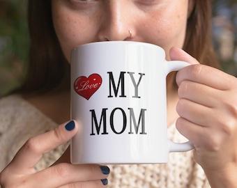 Love My Mom Ceramic Mug