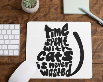 Time Spent With Cats Mousepad