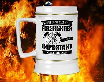 Some People Call Me A Firefighter Beer Stein