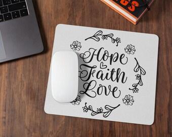 Hope Faith Love Mousepad