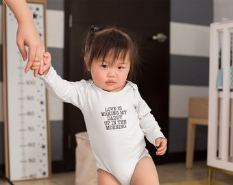 Love is waking My Daddy Infant Long Sleeve Bodysuit