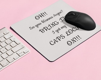 Oh So You Want To Argue Mousepad