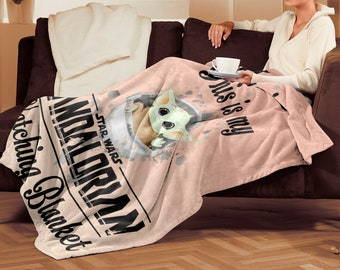 This is my Mandalorian Watching Blanket Cozy Plush Fleece Blanket - 50x60