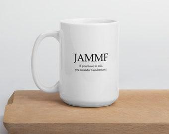 JAMMF Outlander Inspired  White glossy coffee mug