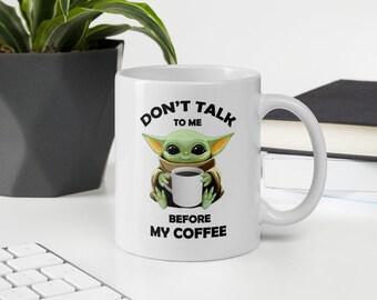 Yoda Dont Talk to me Coffee Mug