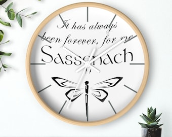 It Has Always Been Forever Wall clock Outlander Inspired