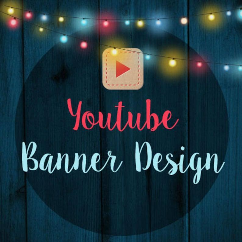 5c426250677ad Custom Youtube banner design Youtube channel art custom