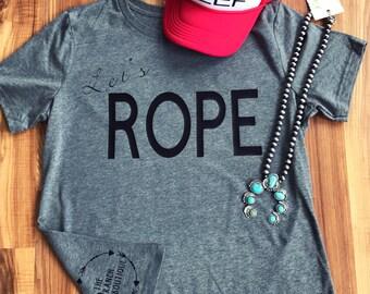 Let's Rope tee