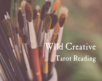 Wild Creative Tarot Reading | Your Message, Your Voice, Your Truths