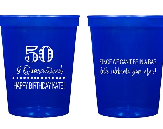 50th birthday cups, Quarantine birthday cups, Lets celebrate from afar, Social distancing birthday, Virtual birthday, Zoom birthday party