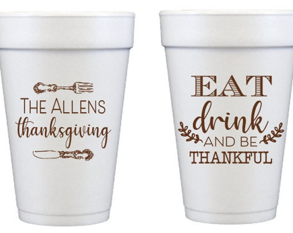 Eat drink and be thankful, Thanksgiving cups, Personalized Thanksgiving cups, Personalized foam cups, Thanksgiving party cups, Turkey time