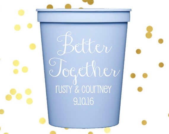 Personalized plastic cups, Wedding stadium cups, reception favors, reception cups, better together, party favor, rehearsal dinner favor