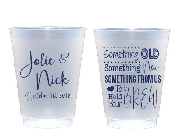 Wedding reception cups Personalized plastic cups Custom party cups Something old something new something from us to hold your brew