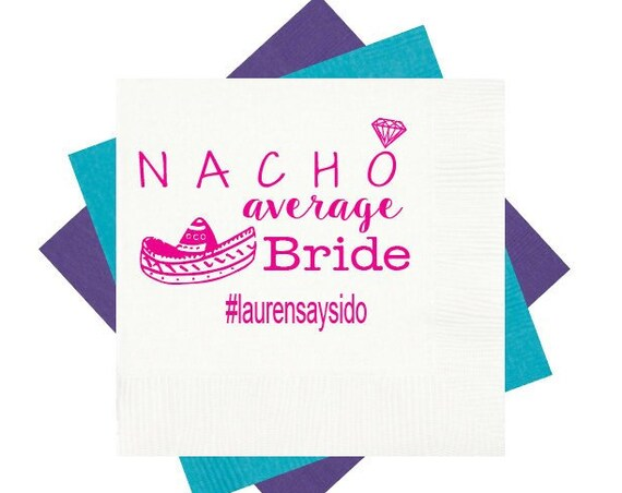 Nacho average bride, bachelorette party napkins, fiesta napkins, bridal shower napkins, bachelorette party favors, bachelorette party decor
