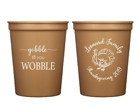 Gobble till you wobble, Thanksgiving cups, Gobble gobble cups, Family thanksgiving cups, Thanksgiving favor, Personalized cups, Plastic cups