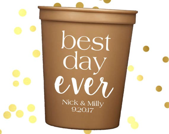 Best day ever cups personalized plastic cup Wedding stadium cups reception cups engagement party cups wedding shower favor personalized cups